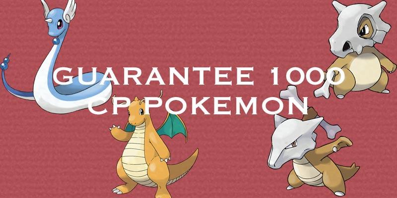 guarantee 1000 cp evolutions pokemon go