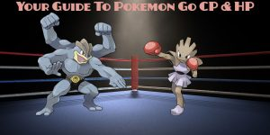Master Battles With Our Pokemon Go CP & HP Guide